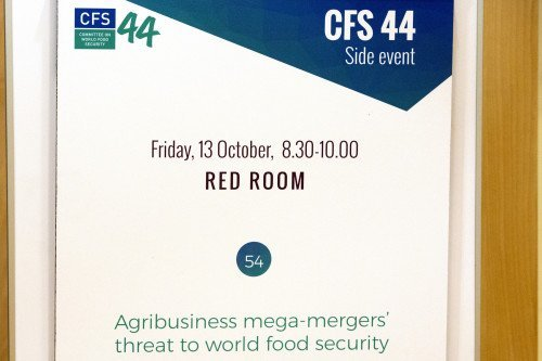 13 October 2017, Rome, Italy – Committee on World Food Security CFS 44 Side Event - 54 - Agribusiness Mega-Mergers' Threat to World Food Security. FAO headquarters. Organizers: CFS Civil Society Mechanism (CSM). FAO  Headquarters. (Red Room)